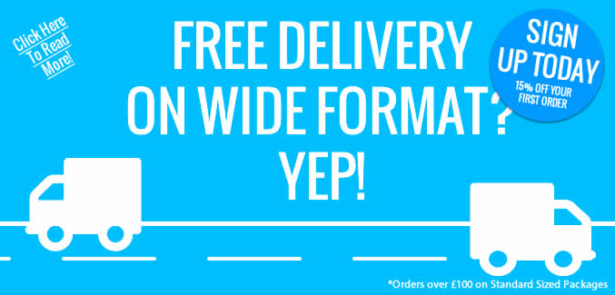 FREE Delivery and Large Format Print, Yep we offer that!
